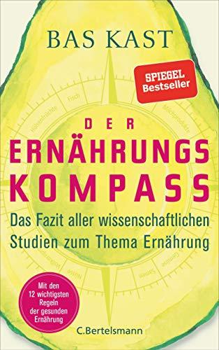 Der Ernährungskompass: Das Fazit aller wissenschaftlichen...
