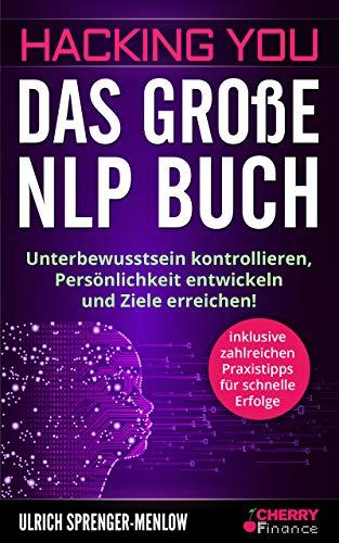 Hacking You - Das große NLP Buch: Unterbewusstsein...