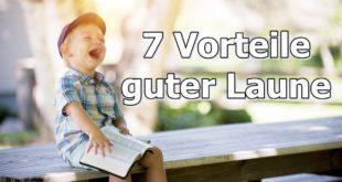 7 Vorteile guter Laune